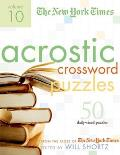 New York Times Acrostic Puzzles Volume 10 50 Engaging Acrostics from the Pages of the New York Times