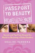 Passport to Beauty Secrets & Tips from Around the World for Becoming a Global Goddess