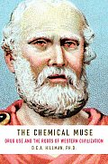 Chemical Muse Drug Use & the Roots of Western Civilization