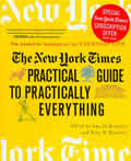 New York Times Practical Guide to Practically Everything The Essential Companion for Everyday Life
