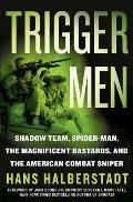 Trigger Men Shadow Team Spider Man the Magnificent Bastards & the American Combat Sniper
