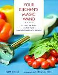 Your Kitchens Magic Wand Getting The Mos