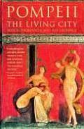 Pompeii The Living City