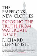 Emperors New Clothes Exposing the Truth from Watergate to 9 11