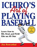 Ichiros Art Of Playing Baseball