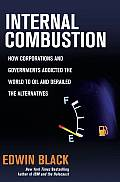 Internal Combustion: How Corporations and Governments Addicted the World to Oil and Derailed the Alternatives Cover