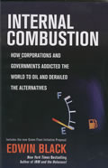 Internal Combustion How Corporations & Governments Addicted the World to Oil & Derailed the Alternatives