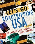 Let's Go Roadtripping USA on a Budget: The Complete Coast-To-Coast Guide to America (Let's Go: Roadtripping USA)