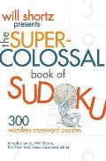 The Super-Colossal Book of Sudoku: 300 Wordless Crossword Puzzles Cover