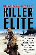 Killer Elite The Inside Story of Americas Most Secret Special Operations Team
