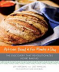 Artisan Bread in Five Minutes a Day: The Discovery That Revolutionizes Home Baking Cover