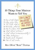 10 Things Your Minister Wants to Tell You But Cant Because He Needs the Job