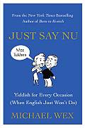 Just Say Nu Yiddish for Every Occasion When English Just Wont Do