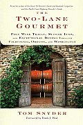 The Two-Lane Gourmet: Fine Wine Trails, Superb Inns, and Exceptional Dining Through California, Oregon, and Washington Cover