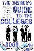 The Insider's Guide to the Colleges, 2008: 34th Edition (Insiders' Guide to the Colleges: Students on Campus Tell You What You Really Want to Know)