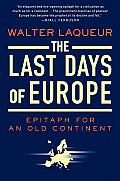 The Last Days of Europe: Epitaph for an Old Continent Cover