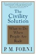 The Civility Solution: What to Do When People Are Rude Cover