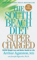 The South Beach Diet Supercharged: Faster Weight Loss and Better Health for Life Cover