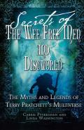 Secrets of the Wee Free Men & Discworld The Myths & Legends of Terry Pratchetts Multiverse