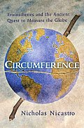 Circumference Eratosthenes & the Ancient Quest to Measure the Globe