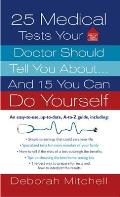 25 Medical Tests Your Doctor Should Tell You About...and 15 You Can Do Yourself (Healthy Home Library) Cover