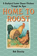 Home to Roost A Backyard Farmer Chases Chickens Through the Ages