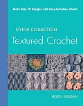 Textured Crochet More Than 70 Designs with Easy To Follow Charts