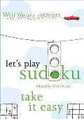 Will Shortz Presents Let's Play Sudoku: Take It Easy (Will Shortz Presents...)