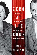 Zero at the Bone The Playboy the Prostitute & the Murder of Bobby Greenlease