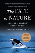 Fate of Nature Rediscovering Our Ability to Rescue the Earth