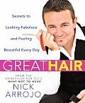Great Hair: Secrets to Looking Fabulous and Feeling Beautiful Every Day Cover
