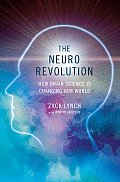 Neuro Revolution How Brain Science Is Changing Our World