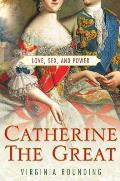 Catherine the Great Love Sex & Power