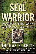 SEAL Warrior Death in the Dark Vietnam 1968 1972