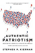Authentic Patriotism Restoring Americas Founding Ideals Through Progressive Action