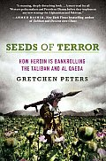 Seeds of Terror How Heroin Is Bankrolling the Taliban & Al Qaeda