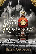 Last Days of the Romanovs Tragedy at Ekaterinburg