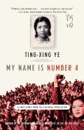 My Name Is Number 4 A True Story from the Cultural Revolution