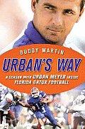 Urbans Way Urban Meyer the Florida Gators & His Plan to Win