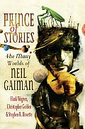 Prince of Stories The Many Worlds of Neil Gaiman