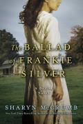 Ballad of Frankie Silver A Ballad Novel