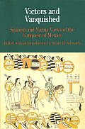 Victors and Vanquished: Spanish and Nahua Views of the Conquest of Mexico (Bedford Series in History & Culture) Cover