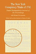 New York Conspiracy Trials of 1741 Daniel Horsmandens Journal of the Proceedings with Related Documents