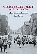 Childhood and Child Welfare in the Progressive Era Cover