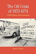 The Oil Crisis of 1973-1974: A Brief History with Documents (Bedford Series in History and Culture)