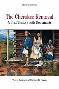 Cherokee Removal A Brief History with Documents