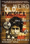 The Old, Weird America: The World of Bob Dylan's Basement Tapes Cover