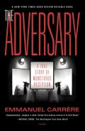 Adversary A True Story of Monstrous Deception