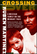 Crossing Over A Mexican Family on the Migrant Trail