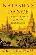 Natashas Dance A Cultural History of Russia